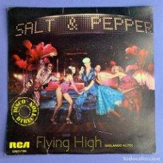 Discos de vinilo: SINGLE SALT & PEPPER - FLYING HIGH VG++. Lote 206353142