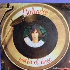 Discos de vinilo: SINGLE SALVADOR PINCHA EL DISCO VG++. Lote 206358598