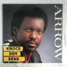 Discos de vinilo: ARROW KNOCK DEM DEAD 1988 CALYPSO CANADA. Lote 206358903