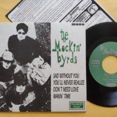 Discos de vinilo: THE MOCKIN' BYRDS - EP SPAIN PS - MINT * SAD WITHOUT YOU + 3. Lote 206359501