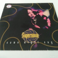 Discos de vinilo: SUPERNOVA - SOME MIGHT SAY. Lote 206383968