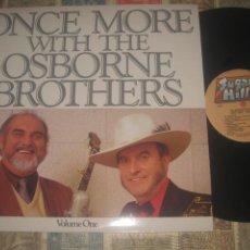 Discos de vinilo: THE OSBORNE BROTHERS-ONCE MORE VOL. I(1986 SUGAR HILL) OG USA BLUEGRASS LEA DESCRIPCION. Lote 206388555