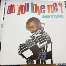 "Discos de vinilo: DUKE BAYSEE - DO YOU LOVE ME? (12"")1995.BLANCO Y NEGRO MX 590. VINILO COMO NUEVO. Lote 206394993"
