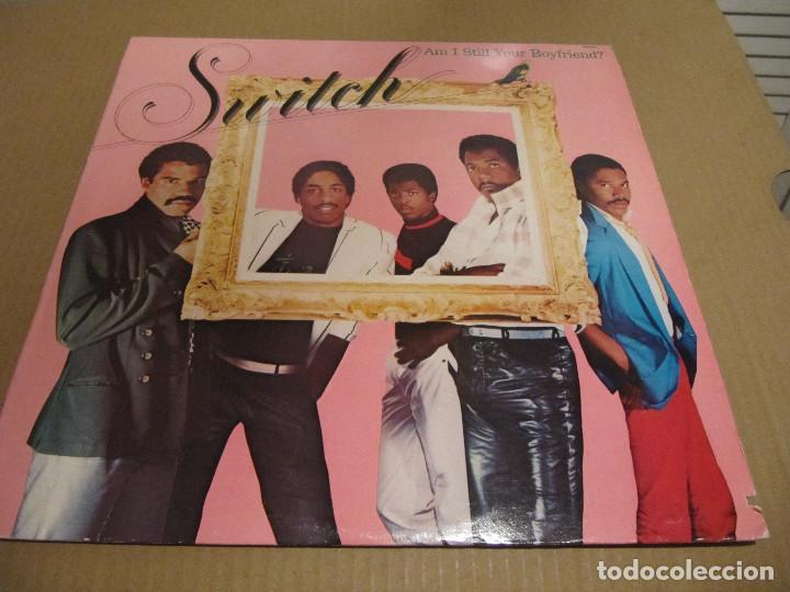 SWITCH,AM I STILL YOUR BOYFRIEND EDICION USA 1984 (Música - Discos - LP Vinilo - Funk, Soul y Black Music)