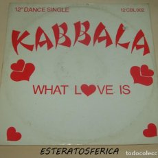 Discos de vinilo: KABBALA ‎– WHAT LOVE IS - CABAL RECORDS ‎– 12 CBL 002 - UK 1986. Lote 206402362