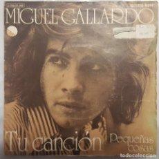 Discos de vinilo: SINGLE / MIGUEL GALLARDO / TU CANCION - PEQUEÑAS COSAS / EMI 1973 PROMO. Lote 206404450