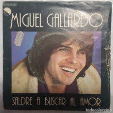 Discos de vinilo: SINGLE / MIGUEL GALLARDO / SALDRE A BUSCAR EL AMOR - UNA VEZ MAS / EMI 1978. Lote 206404663