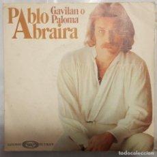 Discos de vinilo: SINGLE / PABLO ABRAIRA / GAVILAN O PALOMA - 30 DE FEBRERO / MOVIEPLAY 1977. Lote 206405286