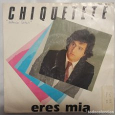 Discos de vinilo: SINGLE / CHIQUETETE / ERES MIA - DOS EN UNO / ZAFIRO 1984 PROMO. Lote 206413548