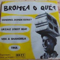 Discos de vinilo: BROMEA O QUÉ? – SANDINO, DONDE ESTAS? + 3 - EP 1986. Lote 206414626
