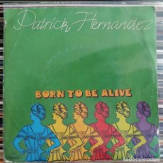 "Discos de vinilo: PATRICK HERNANDEZ - BORN TO BE ALIVE (7"", SINGLE) (AQUARIUS) CBS 7283 (D:VG++/C:VG). Lote 206411708"