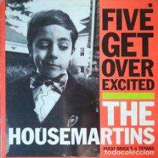 Discos de vinilo: THE HOUSEMARTINS - FIVE GET OVER EXCITED - MAXI SINGLE SE 12 PULGADAS EDICION ESPAÑOLA. Lote 206429067
