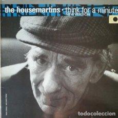 Discos de vinilo: THE HOUSEMARTINS - THINK FOR A MINUTE - MAXI SINGLE SE 12 PULGADAS EDICION ESPAÑOLA. Lote 206429482