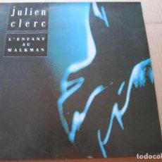 Discos de vinilo: JULIEN CLERC – L'ENFANT AU WALKMAN. Lote 206429905