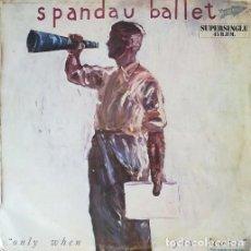 Discos de vinilo: SPANDAU BALLET - ONLY WHEN YOU LEAVE - MAXI SINGLE SE 12 PULGADAS EDICION ESPAÑOLA. Lote 206430243
