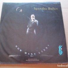 Discos de vinilo: SPANDAU BALLET - HOW MANY LIES ?. Lote 206432882