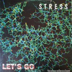 Discos de vinilo: STRESS - LET'S GO - MAXI SINGLE DE 12 PULGADAS ELECTRONIC TECHNO MAKINA. Lote 206438762