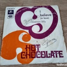Discos de vinilo: HOT CHOCOLATE - I BELIEVE (IN LOVE) CABEMAN BILLY SINGLE. Lote 206439055