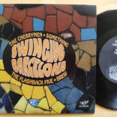 Discos de vinilo: SWINGING BARCELONA - EP SPAIN PS - MINT * THE CHERREY MEN / SOMETHING / THE FLASHBACK FIVE / BREW. Lote 206439703