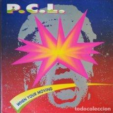 Discos de vinilo: P.C.L. - WHEN YOUR MOVING - MAXI SINGLE DE 12 PULGADAS ELECTRONICA HOUSE. Lote 206444910