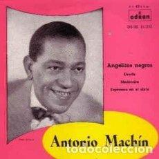 Discos de vinilo: ANTONIO MACHIN, ANGELITOS NEGROS + 3 TEMAS - EP ODEON 1958. Lote 206456822