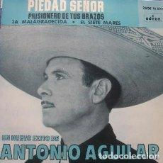 Discos de vinilo: ANTONIO AGUILAR - PIEDAD SEÑOR / PRISIONERO DE TUS BRAZOS / LA MALAGRADECIDA, ETC - EP 1964. Lote 206457242