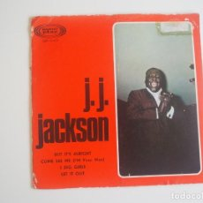 Discos de vinilo: J.J. JACKSON EP SONOPLAY (1966) BUT IT'S ALRIGHT + 3 DISCAZO. Lote 206464926