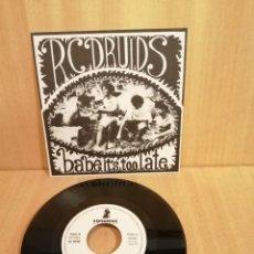 Discos de vinilo: R. C. DRUIDS. BABE, IT'S TOO LATE. 7'' SINGLE SIDED.. Lote 206469211