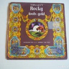 Discos de vinilo: THIN LIZZY - SINGLE VERTIGO, 6059163 (1977) ROCKY / FOOLS GOLD COPIA PROMOCIONAL PHIL LYNOTT. Lote 206478465