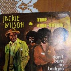 Discos de vinilo: JACKIE WILSON & THE CHI- LITES. DON'T BURN NO BRIDGES.. Lote 206495312