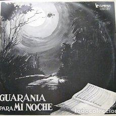 Discos de vinilo: GUARANIA PARA MI NOCHE. Lote 206500327