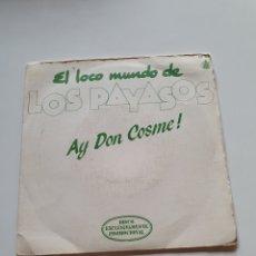 Discos de vinilo: EL LOCO MUNDO DE LOS PAYASOS, AY DON COSME, PON LA CARA FELIZ, HISPAVOX PROMOCIONAL CP - 419. 1982.. Lote 206507147