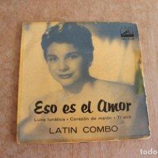Discos de vinilo: LATIN COMBO, SINGLE, ESO ES EL AMOR / CORAZÓN DE MELON, 1959, LA VOZ DE SU AMO. Lote 206514671