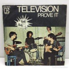 Discos de vinilo: SINLGE - VINILO - TELEVISION PROVE IT - MARQUEE MOON - ELEKTRA - AÑO 1977. Lote 206526665