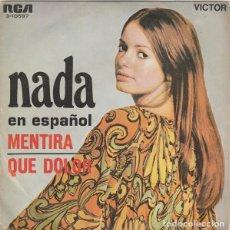 """Discos de vinilo: NADA (""""MENTIRA"""" Y """"QUE DOLOR"""") SINGLE 1970. Lote 206532661"""
