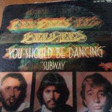 Discos de vinilo: BEE GEES YOU SHOULD BE DANCING. SUBWAY.. Lote 206536280