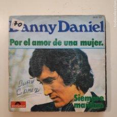Discos de vinilo: NT DANNY DANIEL - POR EL AMOR DE UNA MUJER 1974 SPAIN SINGLE VINILO. Lote 206568897