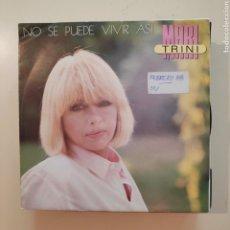 Discos de vinilo: NT MARI TRINI - NO SE PUEDE VIVIR ASI 1988 SPAIN SINGLE VINILO. Lote 206573928