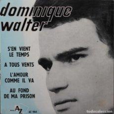Discos de vinilo: DOMINIQUE WALTER// S´EN VIENT LE TEMPS+3// EP// DISCAZ FRANCE. Lote 206579311