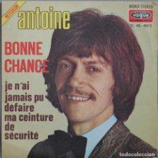 Discos de vinilo: ANTOINE// BONNE CHANCE//SINGLE// 1971// DISQUES VOGUE FRANCE. Lote 206581031
