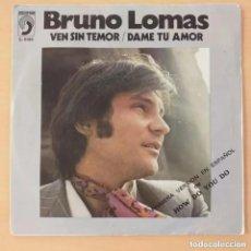 Discos de vinilo: BRUNO LOMAS - VEN SIN TEMOR (SG) 1972. Lote 206794202