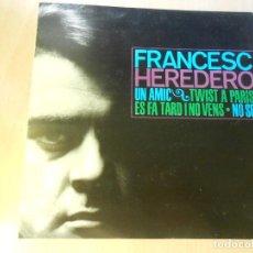 Discos de vinilo: FRANCESC HEREDERO, EP, NO SÉ + UN AMIC + 2, AÑO 1963. Lote 206823137