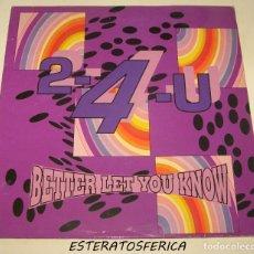 Discos de vinilo: 2-4-U - BETTER LET YOU KNOW - BOY RECORDS 1991. Lote 206836640