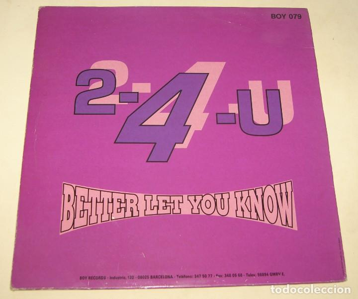 Discos de vinilo: 2-4-U - BETTER LET YOU KNOW - BOY RECORDS 1991 - Foto 2 - 206836640