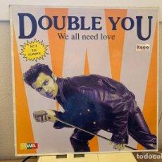 Discos de vinilo: DOUBLE YOU – WE ALL NEED LOVE. MAXI SINGLE VINILO. 24H. ESTADO VG+/VG.1992. Lote 206842968