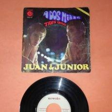 Discos de vinilo: JUAN & JUNIOR . A DOS NIÑAS. TRES DIAS. NOVOLA RECORDS 1967. Lote 206862637