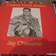 Discos de vinilo: LP JAY CHEVALIER COTTON TOWN JUBILEE RUNDELL 015 COUNTRY ROCKABILLY. Lote 206866922