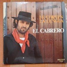 Discos de vinilo: LP EL CABRERO. LE CORTEN LA LENGUA.. Lote 206867590