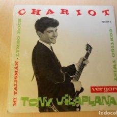 Discos de vinilo: TONY VILAPLANA, EP, CHARIOT + 3, AÑO 1963. Lote 206898273