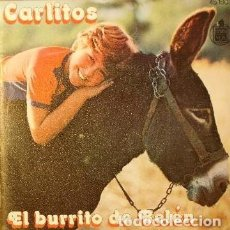 Discos de vinilo: CARLITOS - EL BURRITO DE BELEN - ENSEÑAME A CANTAR - SINGLE SPAIN 1977. Lote 206932837